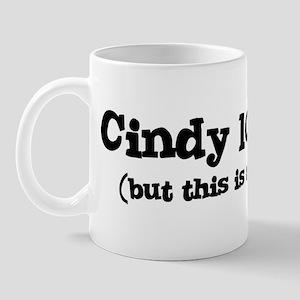 Cindy loves me Mug