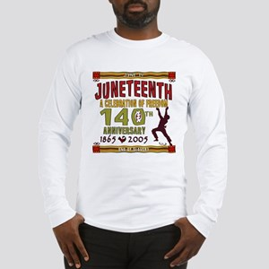 Juneteenth - 140th Long Sleeve T-Shirt