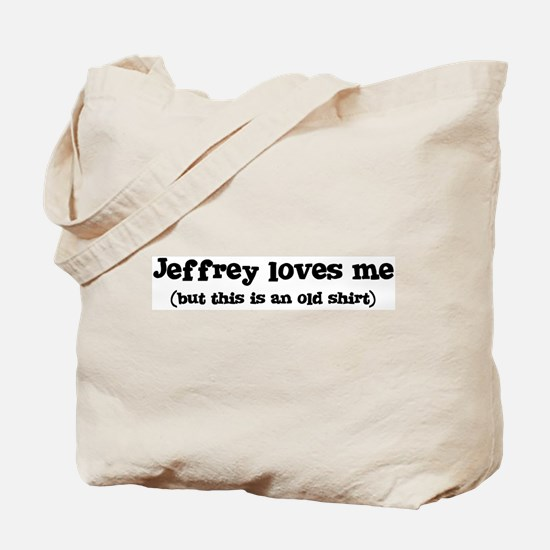 Jeffrey loves me Tote Bag