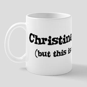 Christine loves me Mug