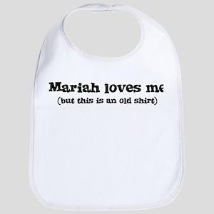 Mariah loves me Bib