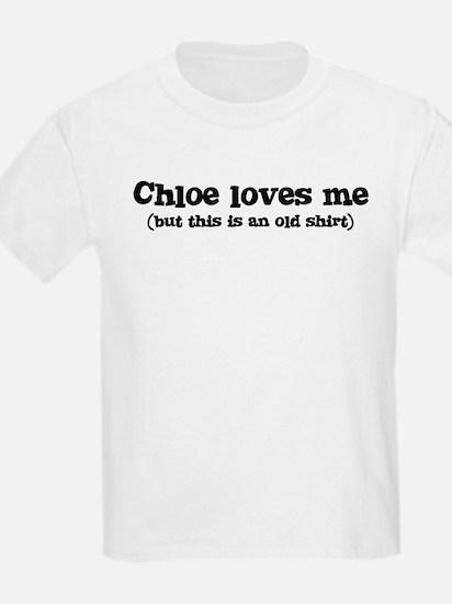 Chloe loves me T-Shirt
