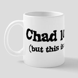 Chad loves me Mug