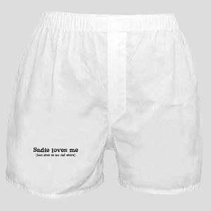 Sadie loves me Boxer Shorts