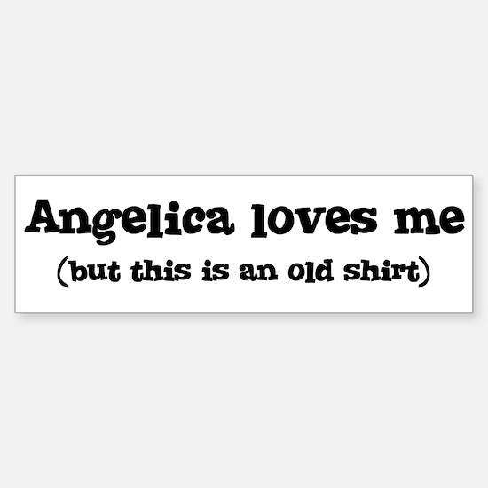 Angelica loves me Bumper Bumper Bumper Sticker