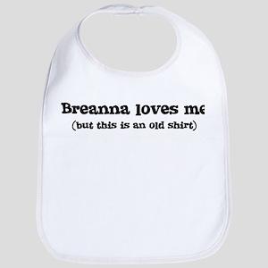 Breanna loves me Bib