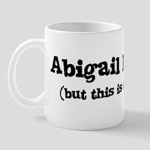 Abigail loves me Mug