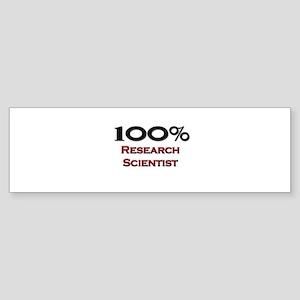 100 Percent Research Scientist Bumper Sticker