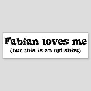 Fabian loves me Bumper Sticker