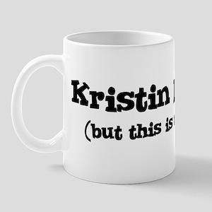 Kristin loves me Mug