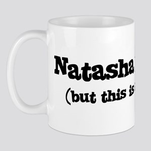 Natasha loves me Mug