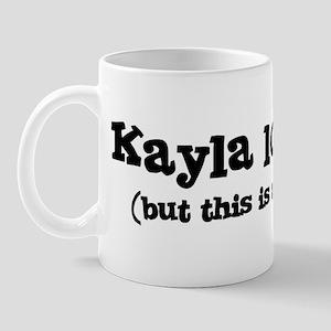 Kayla loves me Mug