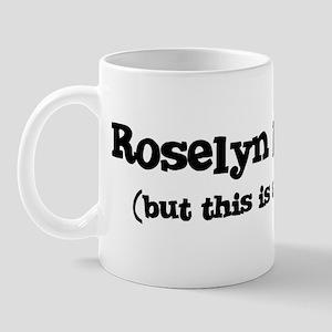 Roselyn loves me Mug
