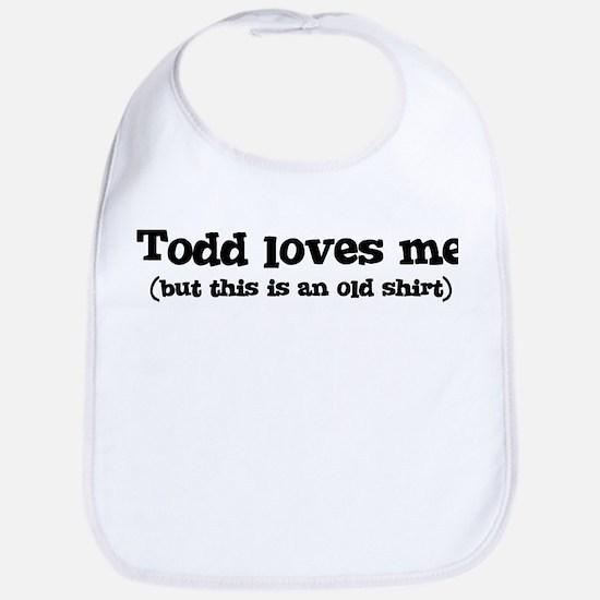 Todd loves me Bib