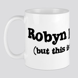 Robyn loves me Mug