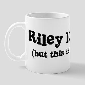 Riley loves me Mug