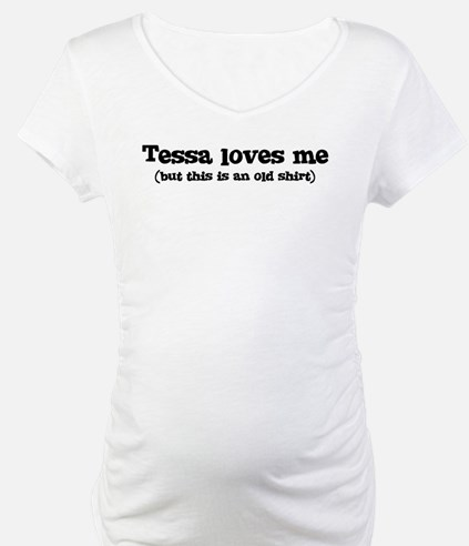 Tessa loves me Shirt