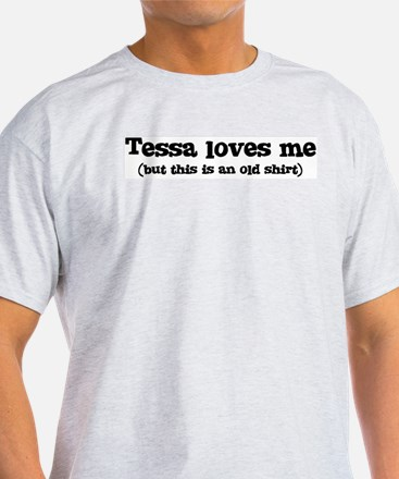 Tessa loves me T-Shirt