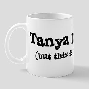 Tanya loves me Mug