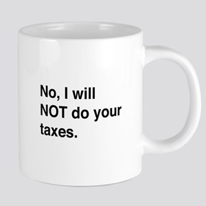 Do your own taxes Mugs