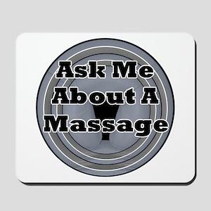 Ask Me About A Massage Mousepad