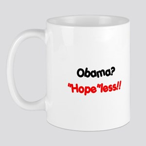 """Obama? HOPEless!!"" Mug"