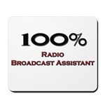 100 Percent Radio Broadcast Assistant Mousepad