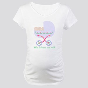 How We Roll Carriage Triplets Maternity T-Shirt