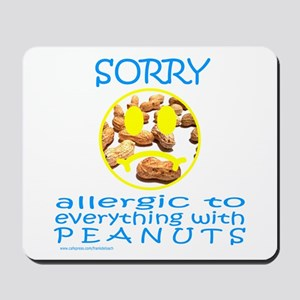 ALLERGIC TO PEANUTS Mousepad