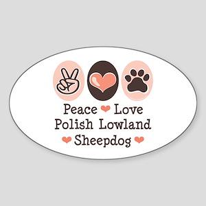 Peace Love Polish Lowland Sheepdog Oval Sticker