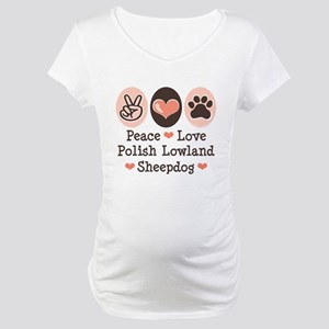 Peace Love Polish Lowland Sheepdog Maternity T-Shi