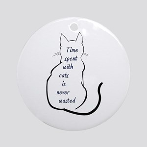 Time spent with Cats Ornament (Round)