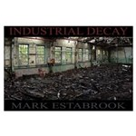 Industrial Decay Poster
