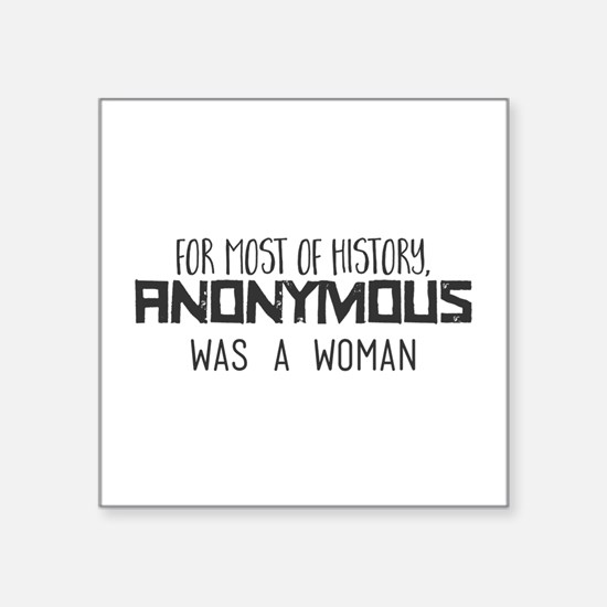 For most of history, Anonymous was a woman Sticker