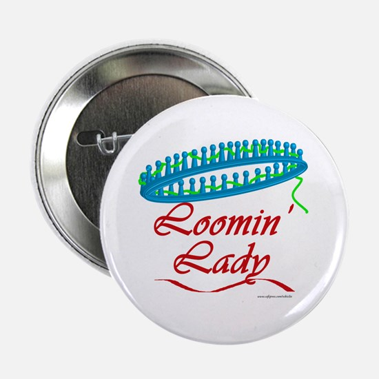 """Loomin' Lady 2.25"""" Button"""