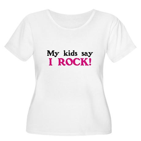 My kids say I rock! Women's Plus Size Scoop Neck T