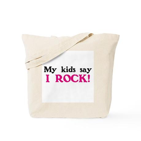 My kids say I rock! Tote Bag
