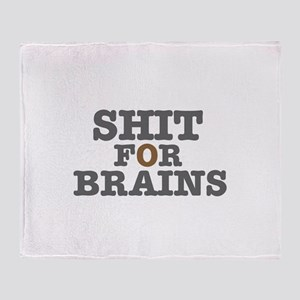 SHIT FOR BRAINS Throw Blanket