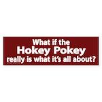 What if the hokey pokey Bumper Sticker