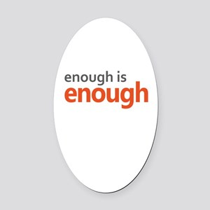 Enough is Enough gun control Oval Car Magnet