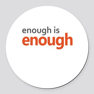 Enough is Enough gun control Round Car Magnet