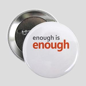 """Enough is Enough gun contro 2.25"""" Button (10 pack)"""