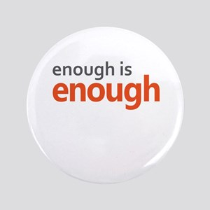 "Enough is Enough gun control 3.5"" Button"