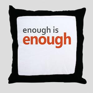 Enough is Enough gun control Throw Pillow