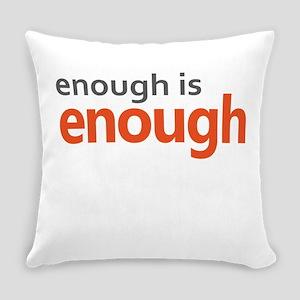 Enough is Enough gun control Everyday Pillow