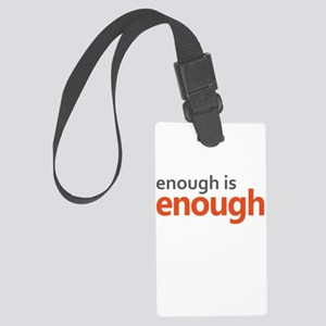 Enough is Enough gun control Large Luggage Tag
