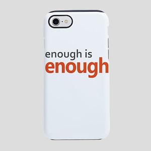 Enough is Enough gun control iPhone 8/7 Tough Case