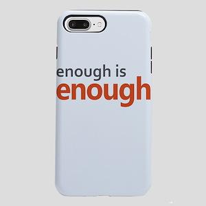 Enough is Enough gun co iPhone 8/7 Plus Tough Case