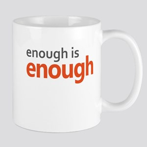 Enough is Enough gun control 11 oz Ceramic Mug