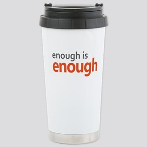 Enough is Enough 16 oz Stainless Steel Travel Mug